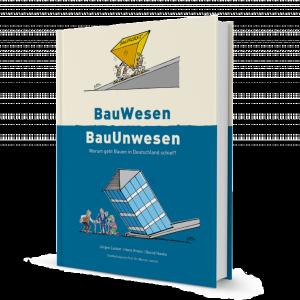 BauWesen | BauUnwesen: Warum geht Bauen in Deutschland schief? – Die Inhalte in dieser Website in elektronischer Form auch kostenlos zugänglich.